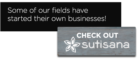 Some of our fields have started their own businesses!