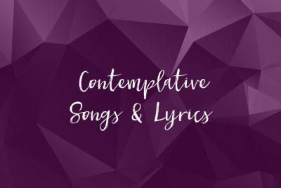 contemplative songs and lyrics