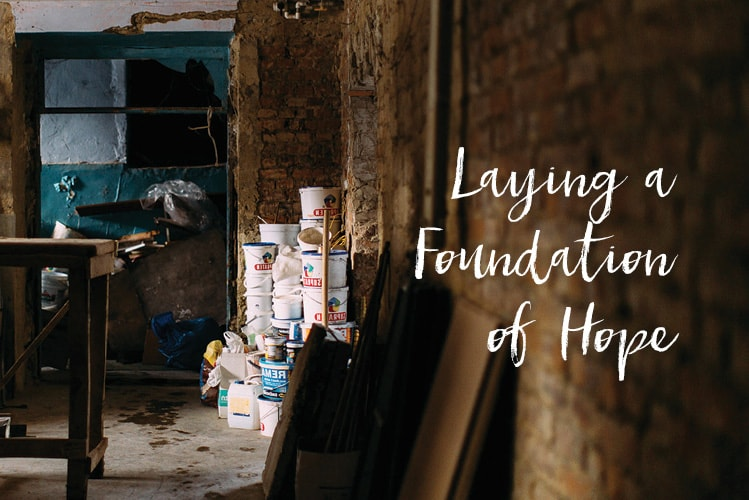 Laying a Foundation of Hope