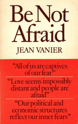 Be Not Afraid by John Vanier
